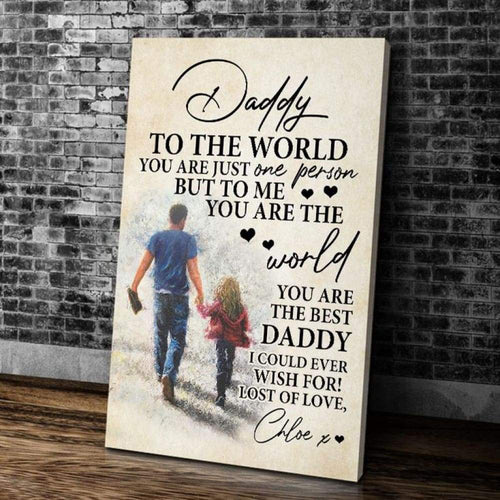 BeKingArt Family Daddy To The World You Are Just One Person