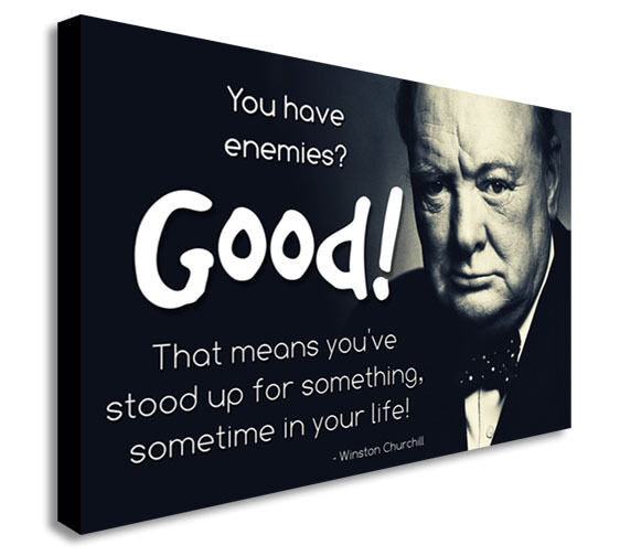 Winston Churchill You Have Enemies?  Canvas Wall Art Picture Print