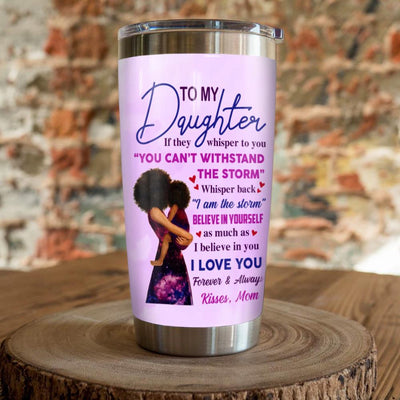 To My Daughter - I Love You Forever and Always - Steel Tumbler Personalized