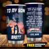 Mom To Son - You Will Never Lose - Personalized Tumbler