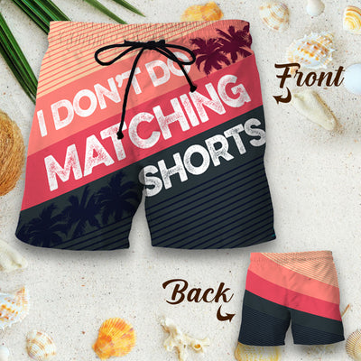 Couple Matching - I Don't Do Matching Shorts - Shorts