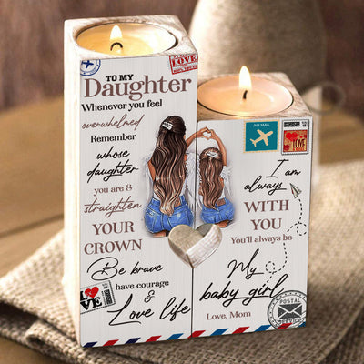 Mom To Daughter - Be brave, have courage & love life - Candle Holder