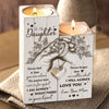 Mom to Daughter - I am always right there in your heart - Candle Holder