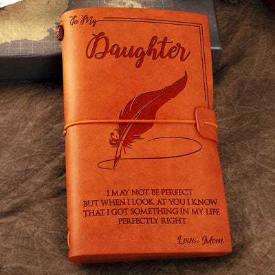 Mom To Daughter - I Got Something In My Life Perfectly Right - Vintage Journal
