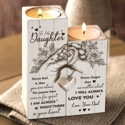 Dad to Daughter - I am always right there in your heart - Candle Holder