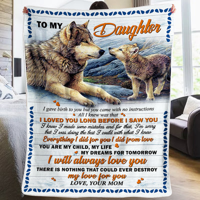 Mom to Daughter - You Are My Child, My Life, My Dreams For Tomorrow - Blanket