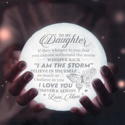 Mom To Daughter - I am the storm - Moon Lamp
