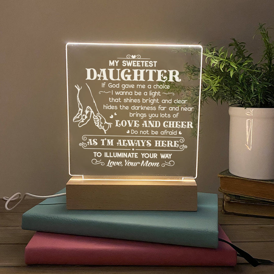 Mom To Daughter - Do not be afraid - Led Light
