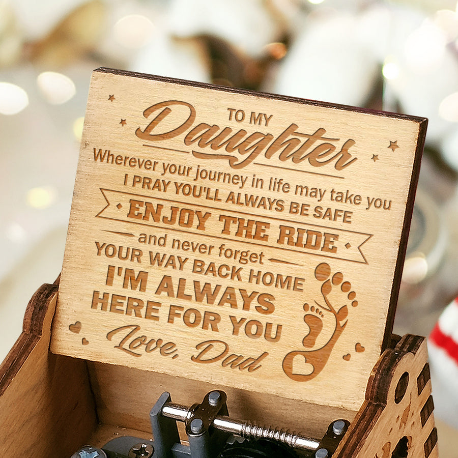 Dad To Daughter - Never forget your way back home - Engraved Music Box