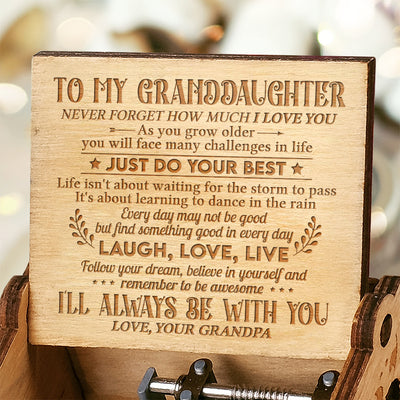 Grandpa to Granddaughter - Life Is About Learning To Dance In The Rain - Engraved Music Box