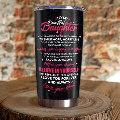 Mom to Daughter - Today is a good day - Personalized Tumbler