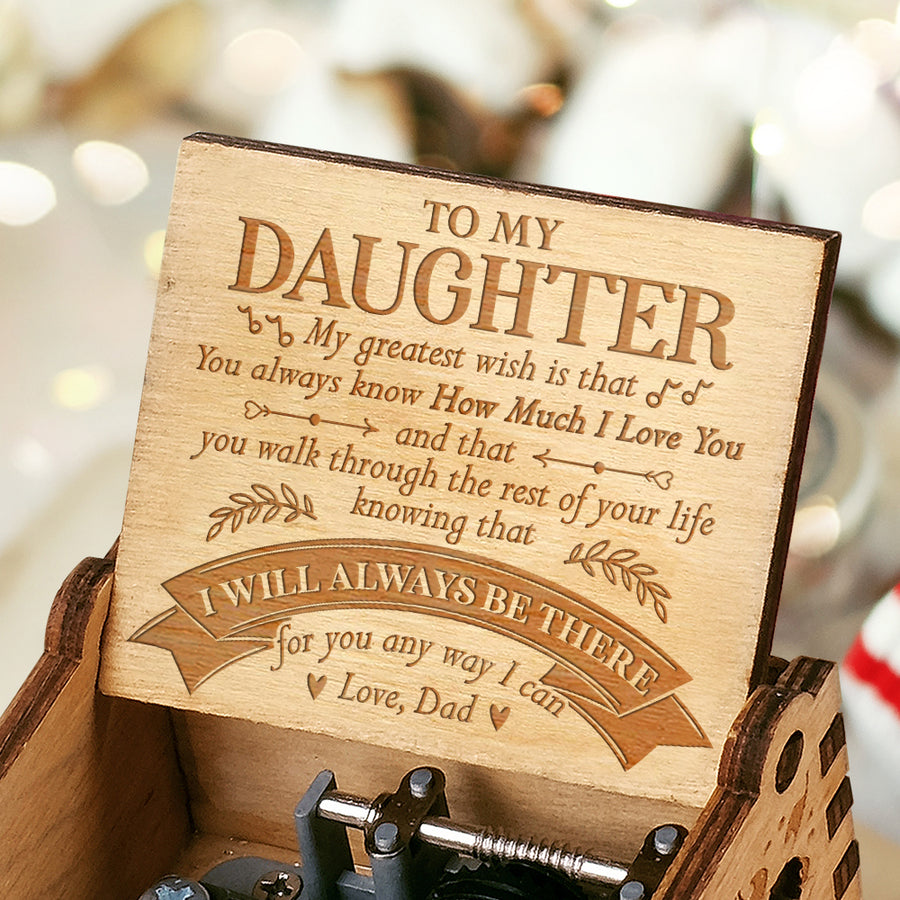Dad to Daughter - My Greatest Wish - Engraved Music Box