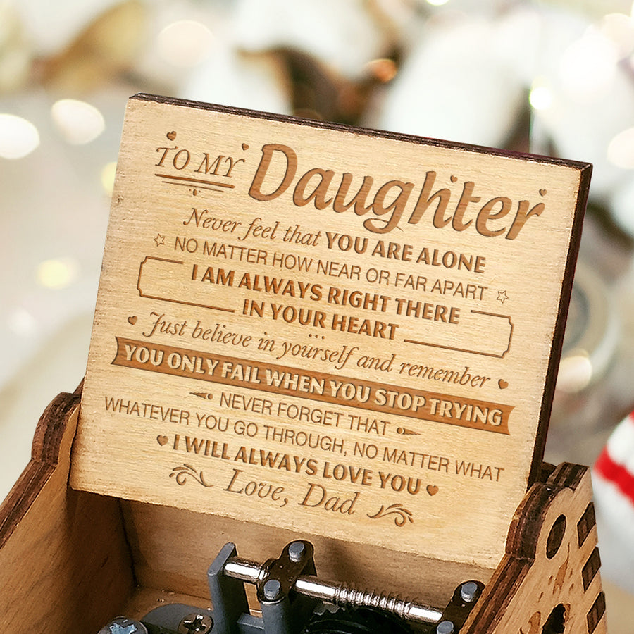 Dad to Daughter - I Am Always Right There In Your Heart - Engraved Music Box