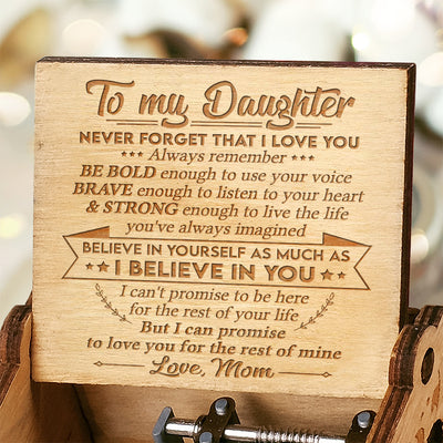 Mom to Daughter - Brave Enough To Listen To Your Heart - Engraved Music Box