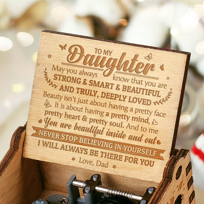 Dad to Daughter - You Are Beautiful Inside And Out - Engraved Music Box