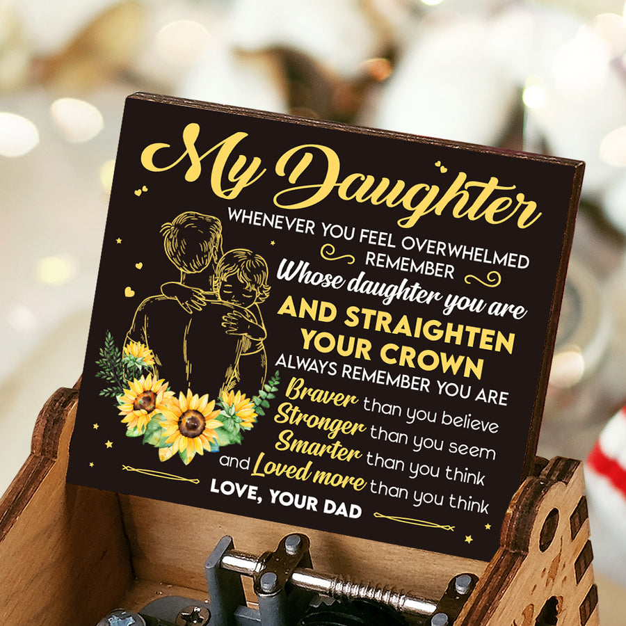 Dad To Daughter - You are Braver than you believe - Music Box Color