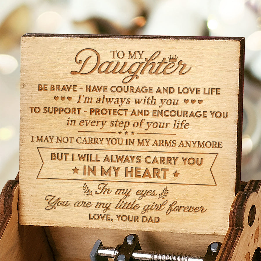 Dad to Daughter - I Will Always Carry You  In My Heart - Engraved Music Box