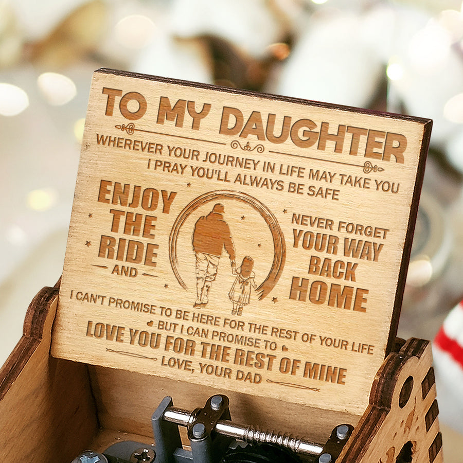 Dad To Daughter- I pray you'll always be safe - Engraved Music Box