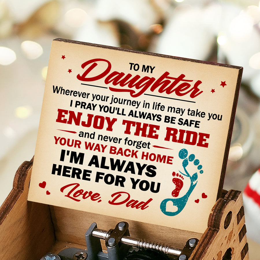 Dad To Daughter - Never forget your way back home - Music Box Color