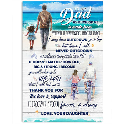 Daughter To Dad - I Will Never Outgrow A Place In Your Heart - Vertical Matte Posters