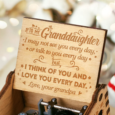 Grandpa to GrandDaughter - I Think Of You And Love You Every Day - Engraved Music Box