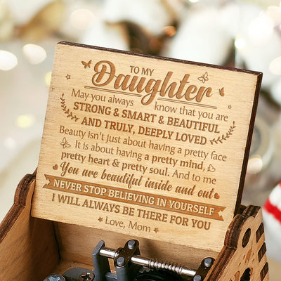 Mom To Daughter - You Are Beautiful Inside And Out - Engraved Music Box