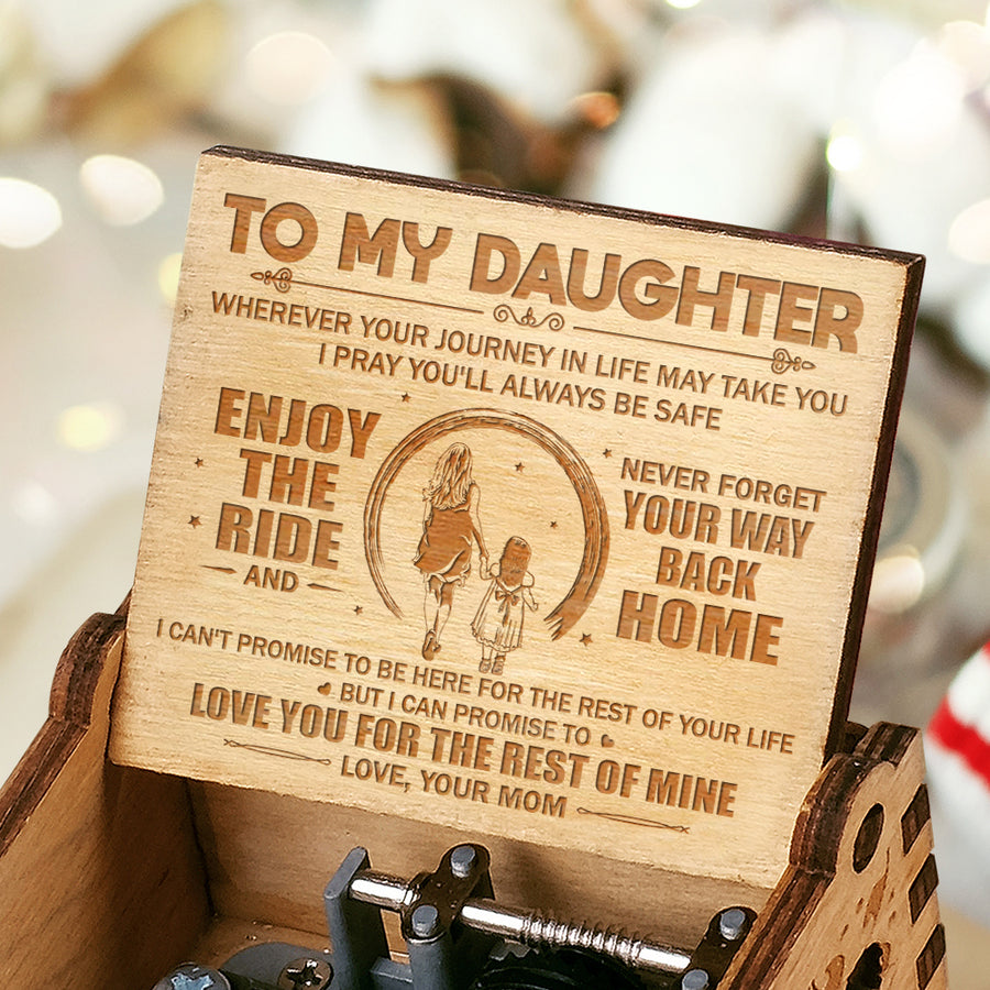 Mom To Daughter- I pray you'll always be safe - Engraved Music Box