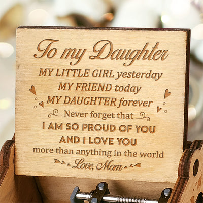 Mom to Daughter - I Love You More Than Anything In The World - Engraved Music Box
