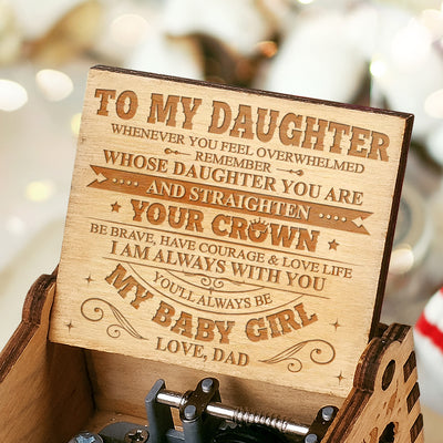 Dad To Daughter - Be brave, have courage & love life - Engraved Music Box
