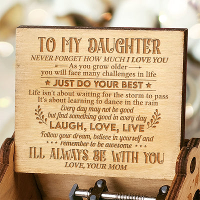 Mom to Daughter - Life Is About Learning To Dance In The Rain - Engraved Music Box