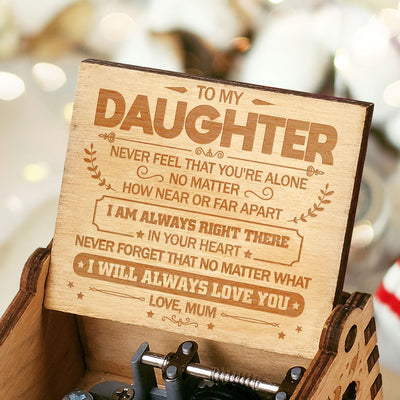 Mum To Daughter - I Will Always Love You - Engraved Music Box