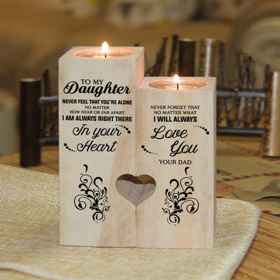 Dad To Daughter - Never feel that you're alone - Candle Holder