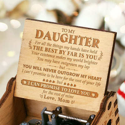 Mom to Daughter - You Will Never Outgrow My Heart - Engraved Music Box