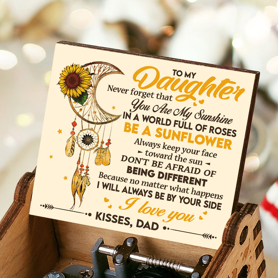 Dad To Daughter - Always keep your face toward the sun - Music Box Color