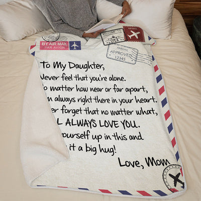 Mom To Daughter - Never Feel That You Are Alone - Blanket