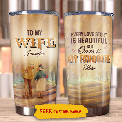 To My Wife - Ours Is My Favorite - Personalized Tumbler