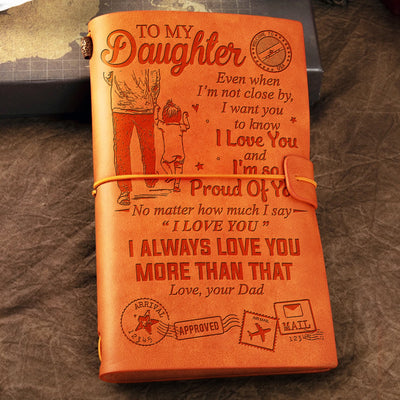 Dad To Daughter - Be Brave Have Courage And Love Life - Vintage Journal