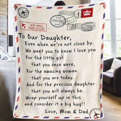 To Our Daughter - We Want You To Know We Love You - Blanket