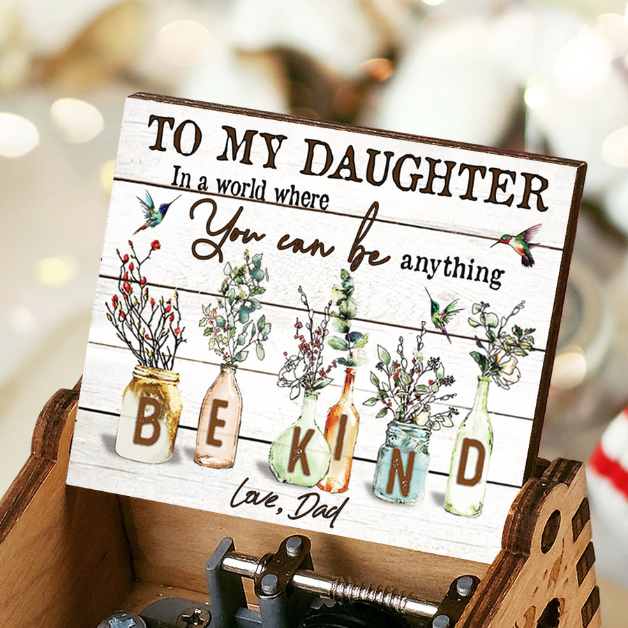 Dad To Daughter - Be Kind - Colorful Music Box