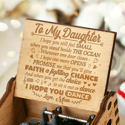 Mom to Daughter - Promise Me That You'll Give Faith A Fighting Chance - Engraved Music Box