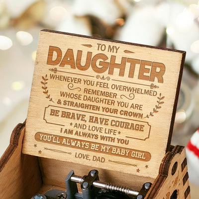 Dad To Daughter - Straighten Your Crown - Engraved Music Box