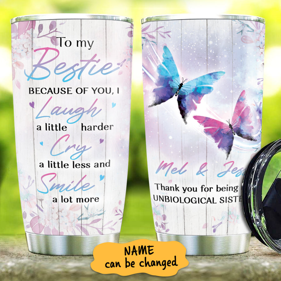 To My Bestie - Because Of You - Personalized Tumbler
