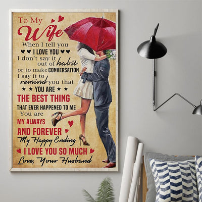 To My Wife - The Best Thing That Ever Happened To Me - Vertical Matte Posters