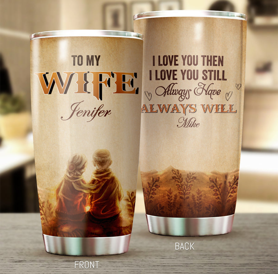 Husband To Wife - Always have, always will - Personalized Tumbler