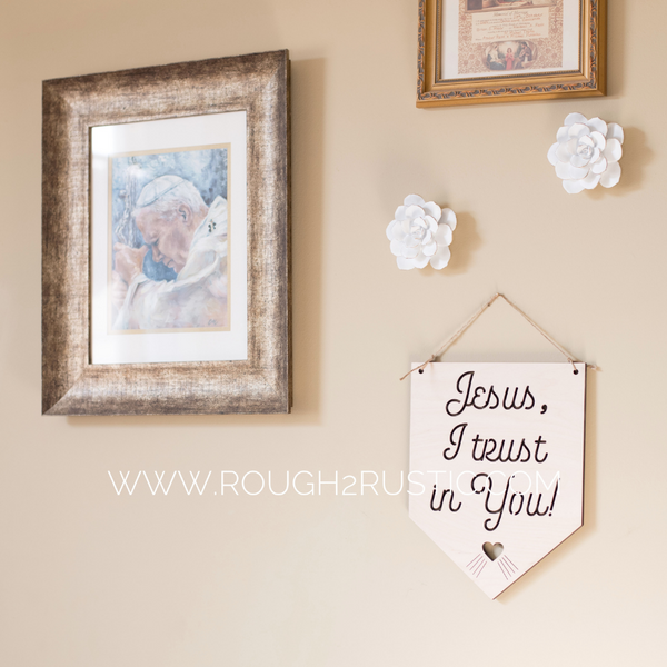 12 Inch Jesus, I trust in You! Wood Banner