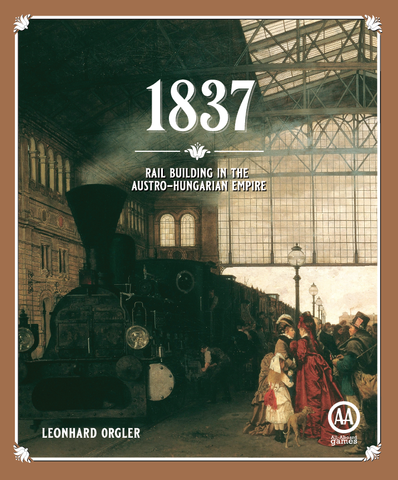 US ONLY - 1837: Rail Building in the Austro-Hungarian Empire