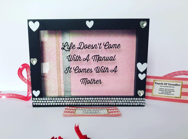 """Life doesn't come with a manual, it comes with a mother"" Shadow Box"