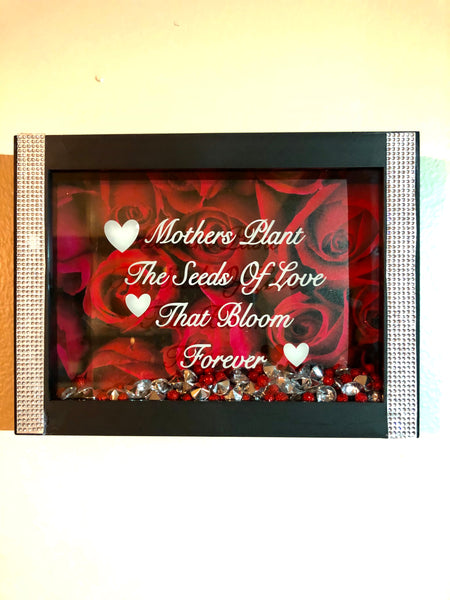 """Mothers plant the seeds of love that bloom forever"" Shadow Box"