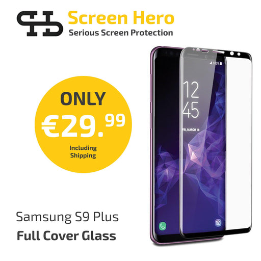 Samsung Galaxy S9 Plus Tempered Glass Screen Protector from Screen Hero - ScreenHero_ie
