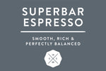 Superbar - Espresso Ground